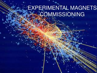 EXPERIMENTAL MAGNETS COMMISSIONING