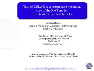 Testing EULAG as a prospective dynamical  core of the NWP model:  results of the dry benchmarks
