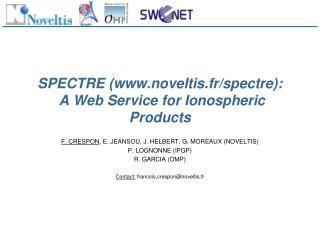 SPECTRE (noveltis.fr/spectre):  A Web Service for Ionospheric Products