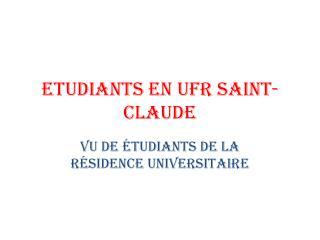 ETUDIANTS EN UFR SAINT-CLAUDE