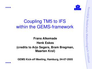 Coupling TM5 to IFS within the GEMS-framework
