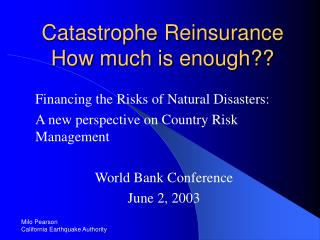 Catastrophe Reinsurance How much is enough??