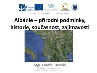Albánie – přírodní podmínky, historie, současnost, zajímavosti