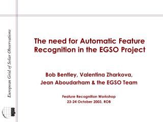 The need for Automatic Feature Recognition in the EGSO Project