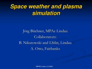 Space weather and plasma simulation
