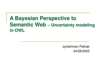 A Bayesian Perspective to Semantic Web  – Uncertainty modeling in OWL