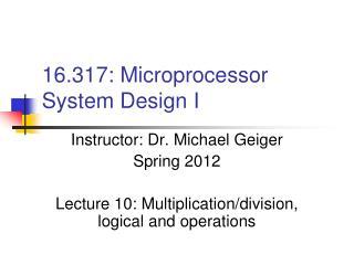 16.317: Microprocessor System Design I