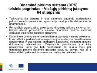 Dinaminė pirkimo sistema (DPS) teisinis pagrindas - Viešųjų pirkimų įstatymo 64 straipsnis