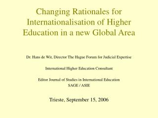 Changing Rationales for Internationalisation of Higher Education in a new Global Area