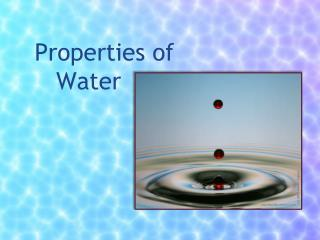 Properties of    Water
