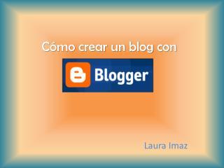 Cómo crear un blog con