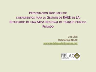 Uca Silva  Plataforma RELAC residuoselectronicos