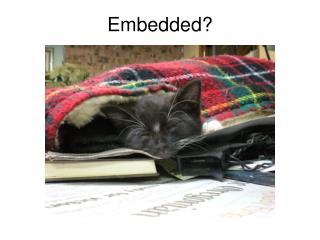 Embedded?