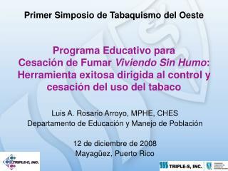 Programa Educativo para  Cesaci n de Fumar Viviendo Sin Humo:  Herramienta exitosa dirigida al control y cesaci n del us