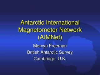 Antarctic International Magnetometer Network (AIMNet)