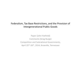 Federalism, Tax Base Restrictions, and the Provision of Intergenerational Public Goods