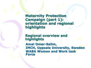 Amal Omer-Salim, IMCH, Uppsala University, Sweden WABA Women and Work task Force