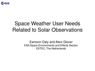 Space Weather User Needs Related to Solar Observations