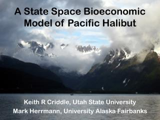 A State Space Bioeconomic Model of Pacific Halibut