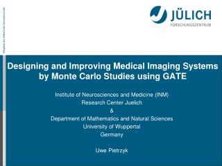Designing and Improving Medical Imaging Systems by Monte Carlo Studies using GATE