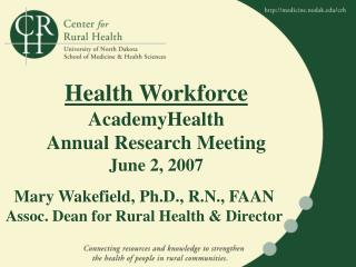 Health Workforce AcademyHealth                  Annual Research Meeting June 2, 2007