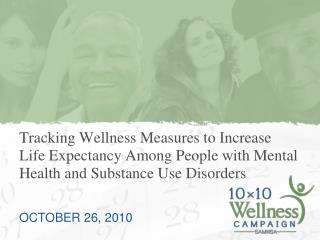 Tracking Wellness Measures to Increase Life Expectancy Among People with Mental Health and Substance Use Disorders