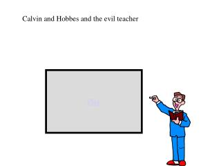 Calvin and Hobbes and the evil teacher