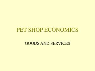 PET SHOP ECONOMICS