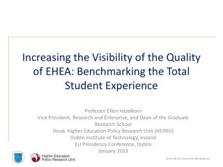Increasing the Visibility of the Quality of EHEA: Benchmarking the Total Student Experience