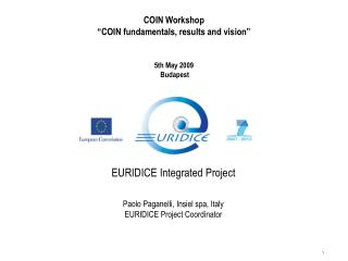 """COIN Workshop """"COIN fundamentals, results and vision"""" 5th May 2009  Budapest"""