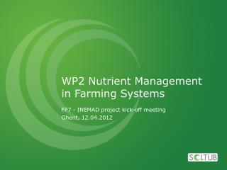 WP2 Nutrient Management in Farming Systems