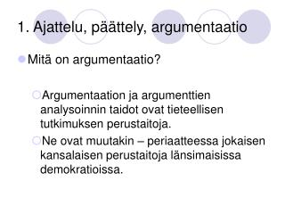 1. Ajattelu, päättely, argumentaatio