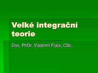 Velk  integracn  teorie