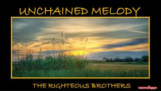 Unchained Melody  Righteous Brothers