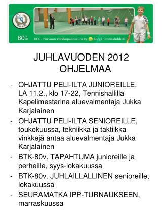 JUHLAVUODEN 2012 OHJELMAA