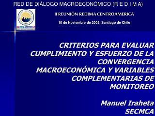 II REUNIÓN REDIMA CENTROAMERICA 10 de Noviembre de 2005 ,  Santiago de Chile