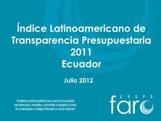 Índice Latinoamericano de Transparencia Presupuestaria 2011 Ecuador