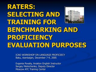 RATERS: SELECTING AND TRAINING FOR BENCHMARKING AND PROFICIENCY EVALUATION PURPOSES