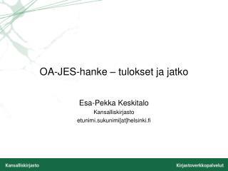 OA-JES-hanke � tulokset ja jatko