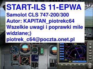START-ILS 11-EPWA Samolot CLS 747-200/300 Autor: KAPITAN_piotrekc64