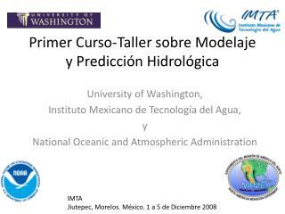 Primer Curso-Taller sobre Modelaje y Predicción Hidrológica