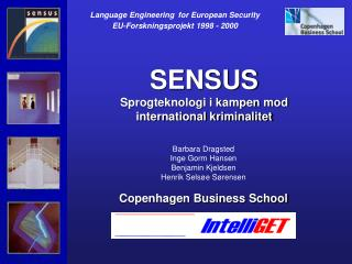 Language Engineering for European Security EU-Forskningsprojekt 1998 - 2000