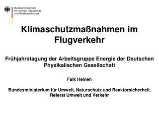 Übersicht  Aufgabenbeschreibung: Klimaeffekte des Luftverkehrs  Lösungsversuche: ICAO und UNFCCC