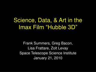 "Science, Data, & Art in the Imax Film ""Hubble 3D"""