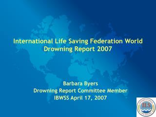 International Life Saving Federation World Drowning Report 2007