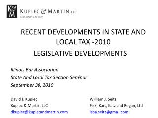 RECENT DEVELOPMENTS IN STATE AND LOCAL TAX -2010 LEGISLATIVE DEVELOPMENTS Illinois Bar Association