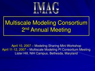 Multiscale Modeling Consortium 2 nd  Annual Meeting