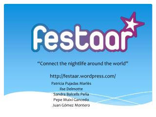 """ Connect the nightlife around the world "" festaar.wordpress/"