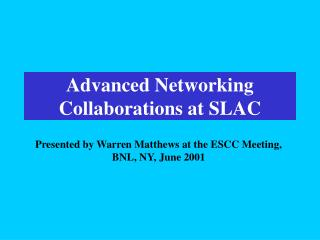 Advanced Networking Collaborations at SLAC