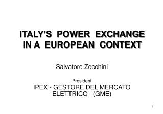 ITALY'S  POWER  EXCHANGE IN A  EUROPEAN  CONTEXT